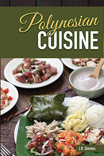 Polynesian Cuisine: A Cookbook of South Sea  Island Food Recipes by J. R. Stevens