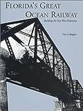 Florida's Great Ocean Railway, Dan Gallagher, 156164269X