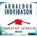 Tödliche Intrige Hörspiel von Arnaldur Indriðason Gesprochen von: Cathlen Gawlich, Alexander Radszun, Kathrin Wehlisch