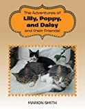 """The Adventures of Lilly,Poppy, and Daisy and their Friends!"""