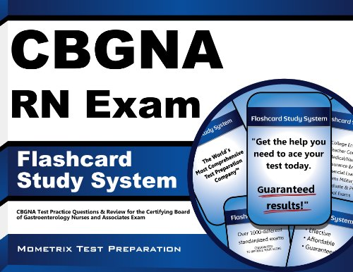 CBGNA RN Exam Flashcard Study System: CBGNA Test Practice Questions & Review for the Certifying Board of Gastroenterology Nurses and Associates Exam