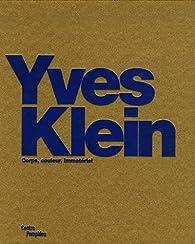 Yves Klein : Corps, couleur, immatériel par  Centre national d'art et de culture Georges Pompidou