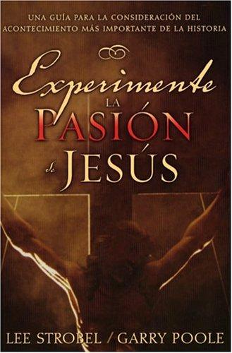 Experimente la pasion de Jesus (None) (Spanish Edition) by Editorial Portavoz