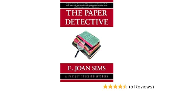 The paper detective a paisley sterling mystery kindle edition by the paper detective a paisley sterling mystery kindle edition by e joan sims mystery thriller suspense kindle ebooks amazon fandeluxe Gallery