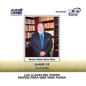 Las Llaves Del Poder - Pautas Para Una Vida Plena Llave 13 Audiobook