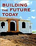 Building the Future Today, John Clem, 0967862000