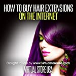 How to Buy Hair Extensions on the Internet | Virtual Store USA