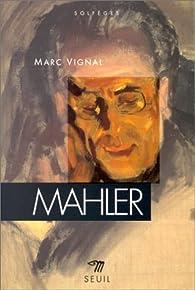 Mahler par Marc Vignal