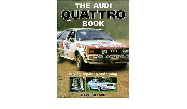 The Audi Quattro Book: Buying, Repairing and Tuning: Amazon.es: Dave Pollard: Libros en idiomas extranjeros