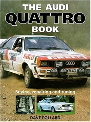 The Audi Quattro Book: Buying, Repairing and Tuning: Amazon.es: Dave Pollard: Libros en idiomas extranjeros