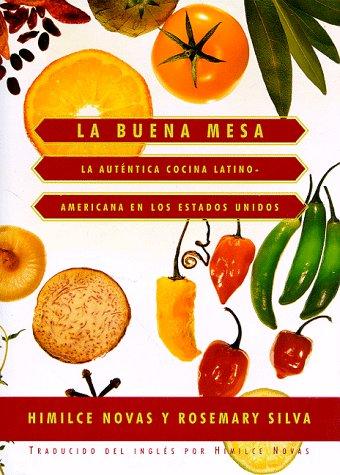 La buena mesa: la auténtica cocina latinoamericana en los Estados Unidos by Himilce Novas