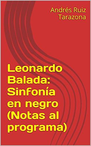 Descargar Libro Leonardo Balada: Sinfonía En Negro Andrés Ruiz Tarazona