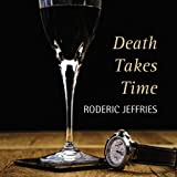 Front cover for the book Death takes time by Roderic Jeffries