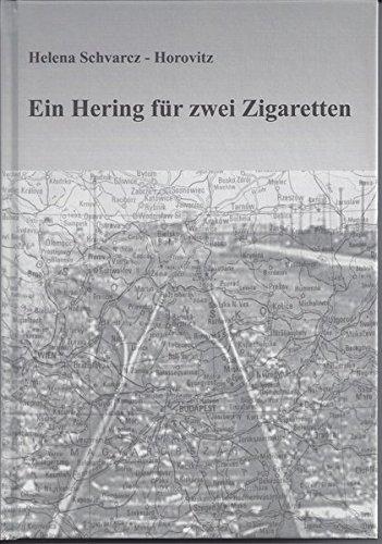 ein-hering-fr-zwei-zigaretten-erinnerungen-einer-holocaust-berlebenden-an-die-deportation-der-ungarischen-juden-nach-strasshof-an-die-arbeitslager-in-wien-und-die-todesmrsche-durch-sterreich