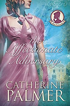 The Affectionate Adversary (Miss Pickworth Book 1) by [Palmer, Catherine]