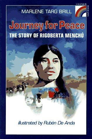 Journey for Peace: The Story of Rigoberta Menchu (Rainbow Biography)