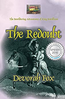 The Redoubt (The Bewildering Adventures of King Bewilliam Book 4) by [Fox, Devorah]