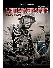 Leibstandarte Tome 2: 1943-1945