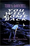 You Will Come Back - the First in the Olde Locke Beach Mysteries, Terri A. DeMitchell, 1932278028