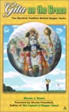 Gita on the Green : The Mystical Tradition Behind Bagger Vance, Rosen, Steven J. and Rosen, Steven, 082641365X