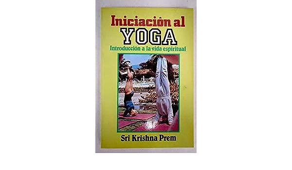 Iniciación al Yoga: Sri Krishna Prem: 9788421402269: Amazon ...