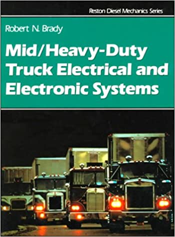 Midheavy duty truck electrical electronic systems robert brady midheavy duty truck electrical electronic systems 1st edition publicscrutiny Choice Image