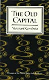 The Old Capital, Yasunari Kawabata, 0865474117