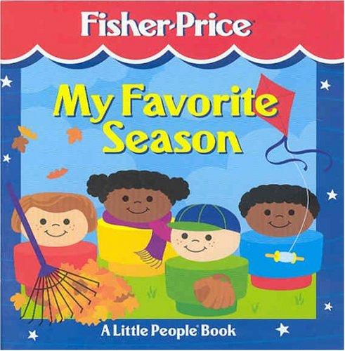 My Favorite Season (Fisher-Price Little People Storybooks)