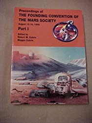 Proceedings of the Foundation Convention of the Mars Society: Part 1