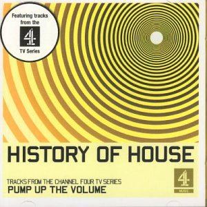 the history of house music pump up the volume