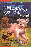 The Meanest Hound Around, Carol Wallace and Bill Wallace, 0756939607