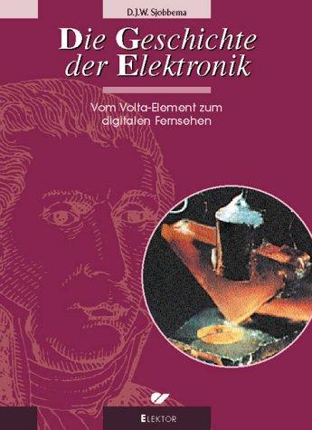 Die Geschichte der Elektronik