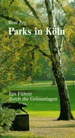 Parks in Köln: Ein Führer durch die Grünanlagen