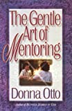 The Gentle Art of Mentoring, Donna Otto, 1565077571