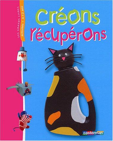 Créons récupérons (French Edition)