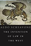 The Invention of Law in the West, Schiavone, Aldo, 0674047338