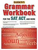 Grammar Workbook for the SAT, ACT, and More, 3rd Edition by Ehrenhaft Ed. D, George (2014) Paperback