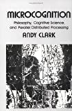 Microcognition, Andy Clark, 0262031485