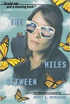 The Miles Between by Mary E. Pearson (2011-01-04)