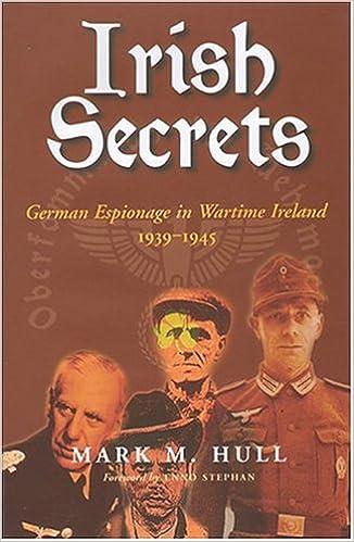 Read online Irish Secrets: German Espionage in Wartime Ireland 1939-1945 PDF, azw (Kindle), ePub