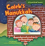 Caleb's Hanukkah (Cloverleaf Books: Fall and Winter Holidays)