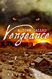 A Town Called Vengeance (Brokeheart Series Book 2)