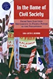 In the Name of Civil Society: From Free Election Movements to People Power in the Philippines (Southeast Asia: Politics, Meaning, and Memory)