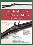 British Military Flintlock Rifles, 1740-1840
