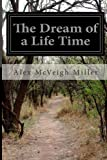 The Dream of a Life Time, Alex McVeigh Miller, 1499575092