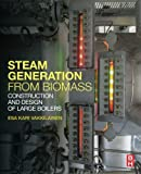 Steam Generation from Biomass: Construction and Design of Large Boilers