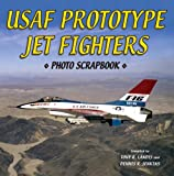 USAF Prototype Jet Fighters, Dennis R. Jenkins and Tony Landis, 1580071376