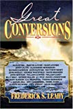 Great Conversions, Frederick S. Leahy, 1840300310