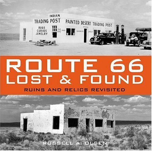 66 Route Eagle - Route 66 Lost & Found: Ruins and Relics Revisited