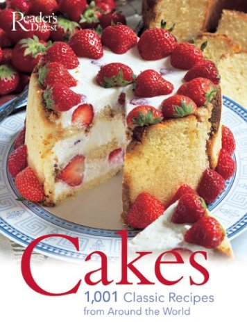 Cakes: 1001 Classic Recipes: 1001 AUTHENTIC RECIPES